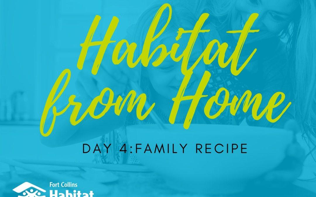 Habitat from Home: Family Recipe